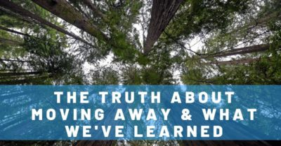 The Truth About Moving Away & What We