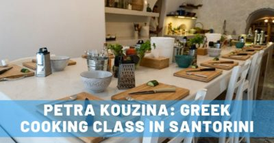 Laughing & Learning at Petra Kouzina: A Fantastic Greek Cooking Class in Santorini