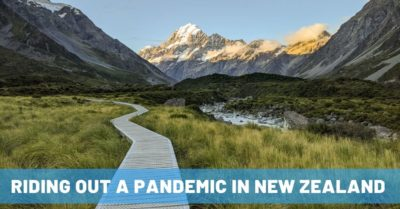 Settled & Safe in New Zealand During the Pandemic – NOT Stranded