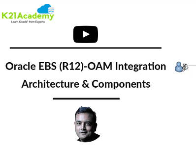 [Video] EBS (R12)-OAM/OID/OUD Integration for SSO : Architecture & Components
