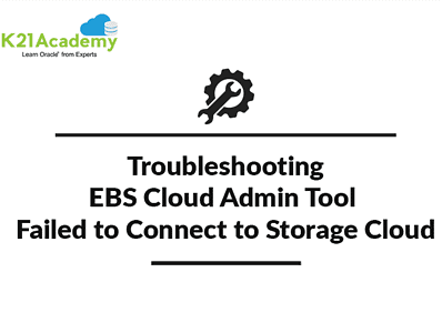 Oracle EBS Cloud Admin Tool Issue : FATAL:  Failed to Connect to Oracle Cloud Storage Endpoint