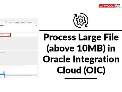 Process large file (above 10MB) in Oracle Integration Cloud Service (OIC)