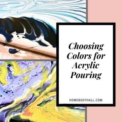 Choosing Colors for Acrylic Pouring