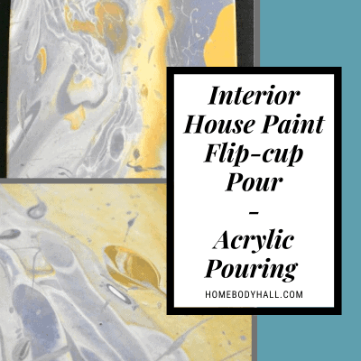 """Interior House Paint Flip-cup Pour - Acrylic Pouring"" two images of flip-cup pour on canvas"