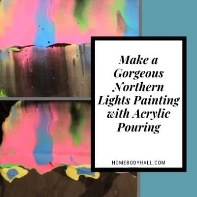 Make a Gorgeous Northern Lights Painting with Acrylic Pouring