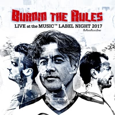 Burnin The Rules - Live at the MUSIC LABEL NIGHT 2017