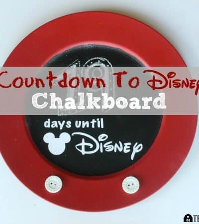 I'm counting down to my next Walt Disney World Vacation with this simple Disney Countdown Chalkboard.