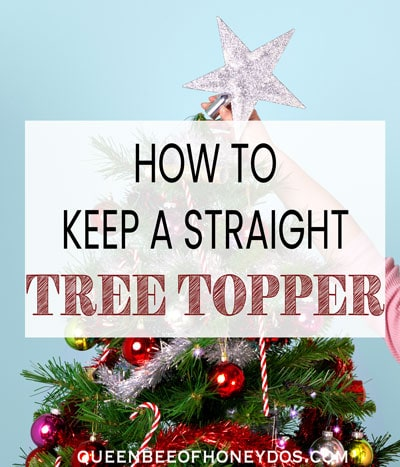 How to keep a Straight Christmas Tree Topper -pin