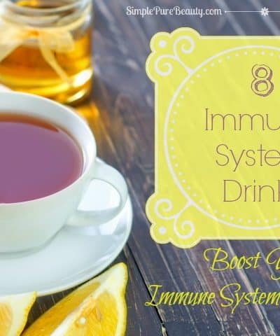 8 Immune System Drinks to Boost Your Weakened Immune System