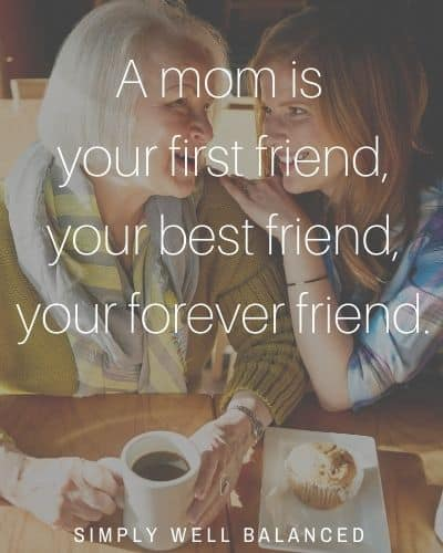 """Mom best friend quote 