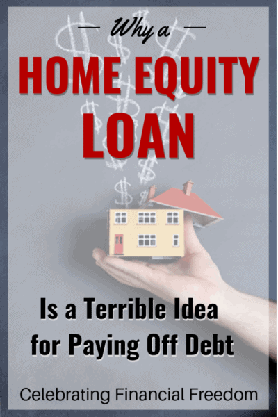 Why a Home Equity Loan is a Terrible Idea for Paying Off Debt