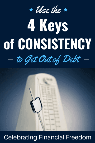 Use The 4 Keys of Consistency to Get Out of Debt