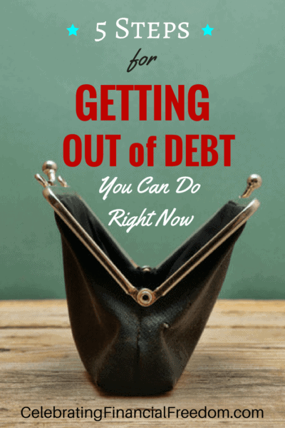 5 Steps for Getting Out of Debt You Can Do Right Now 3