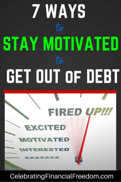 7 Ways to Stay Motivated to Get Out of Debt