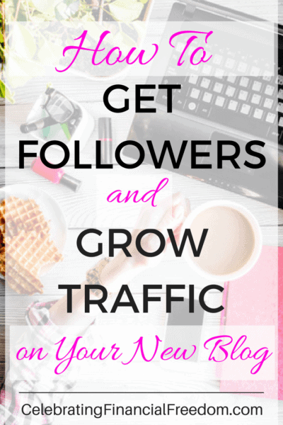 How to Get Followers and Grow Traffic on Your New Blog