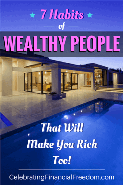 7 Habits of Wealthy People That Will Make You Rich Too