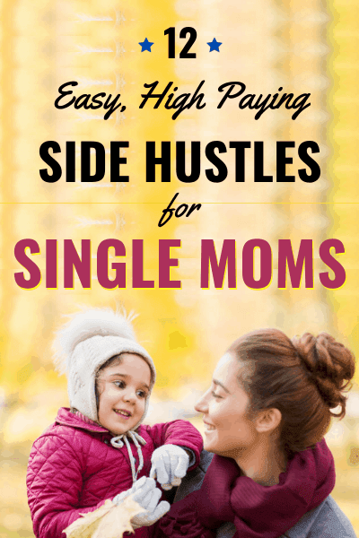12 Easy High Paying Side Hustles for Single Moms