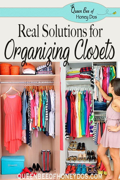 Anyone can make a closet look neat and tidy if they take 90% of their belongings away! Get real solutions for organizing a closet . #storage #closets #queenbeeofhoneydos