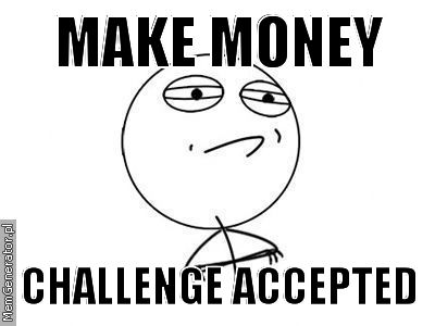 make money challenge accepted