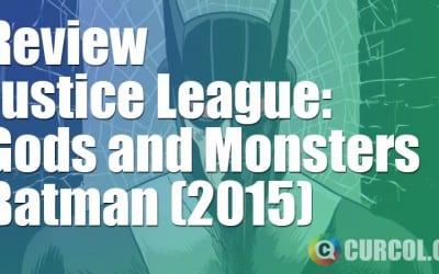 Review Justice League: Gods and Monsters - Batman (2015)