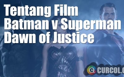 Tentang Batman v Superman: Dawn of Justice