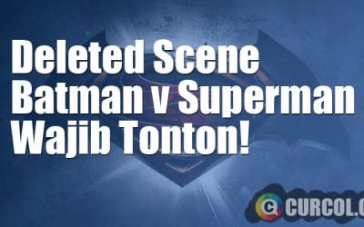 Wajib Nonton: Deleted Scene Film Batman v Superman
