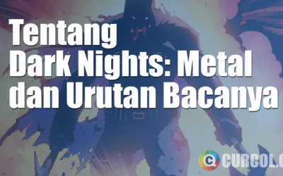 Tentang Dark Nights: Metal dan Urutan Bacanya