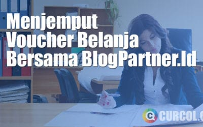Menjemput Voucher Belanja Bersama BlogPartner.Id