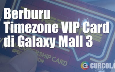 Berburu VIP Membership Card Timezone di Galaxy Mall 3