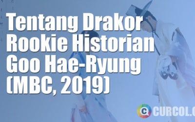 Tentang Drakor Rookie Historian Goo Hae-Ryung (MBC, 2019)