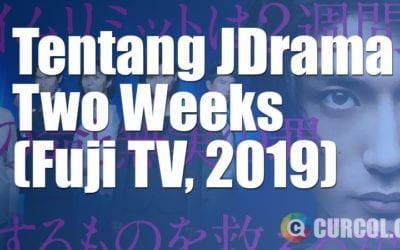 Tentang JDrama Two Weeks (Fuji TV, 2019)