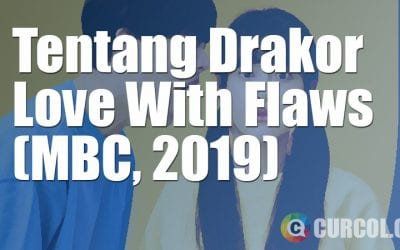 Tentang Drakor Love With Flaws (MBC, 2019)