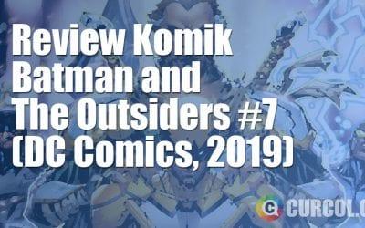 Review Komik Batman and The Outsiders #7 (DC Comics, 2019)