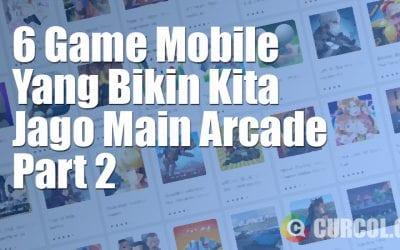 6 Game Mobile Yang Bisa Bikin Kita Jago Main Arcade - Part 2