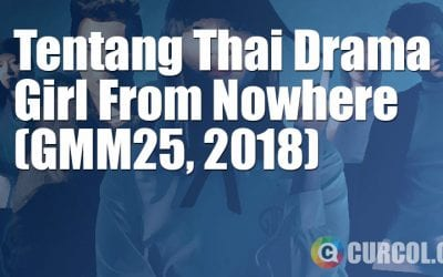 Tentang Thai Drama Girl From Nowhere Season 1 (GMM25, 2018)
