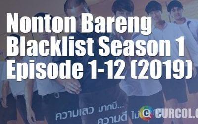 Nobar Blacklist Season 1 Episode 1-12 Lengkap (2019)