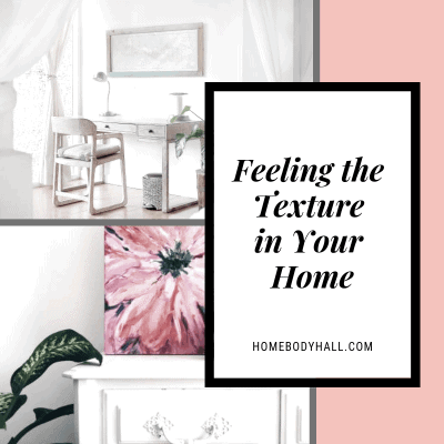 Feeling the Texture in Your Home