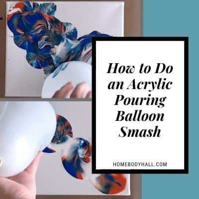 How to Do an Acrylic Pouring Balloon Smash