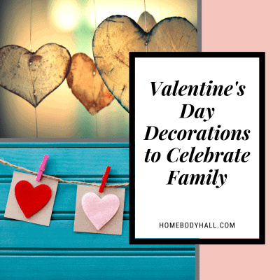 Valentine's Day Decorations to Celebrate Family