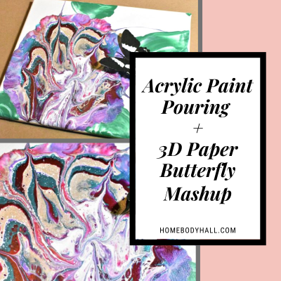 Acrylic Paint Pouring + 3D Butterfly Mashup