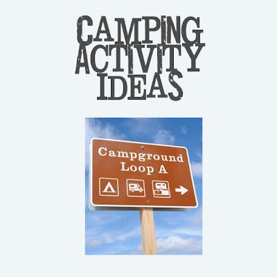 Second Chance to Dream: Camping Activity Ideas