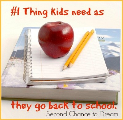 Second Chance to Dream: #1 Thing Kids need as they go back to school