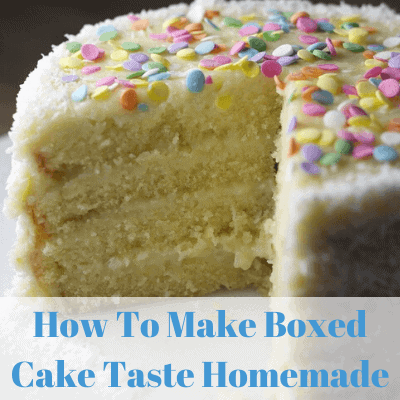 """How to make your boxed cake mix taste homemade"" text below yellow cake with white icing and sprinkles"