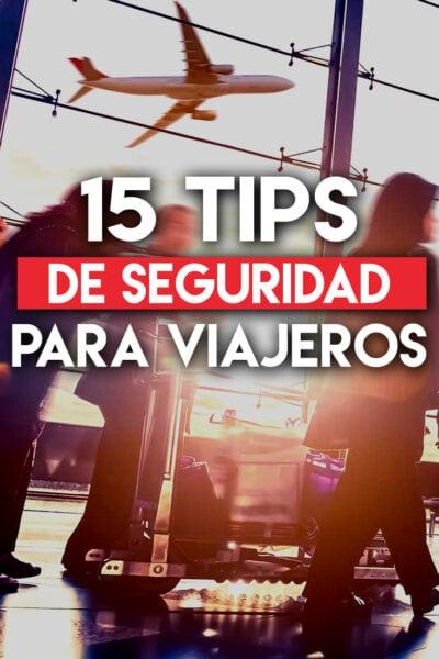 15 Tips de seguridad para viajeros
