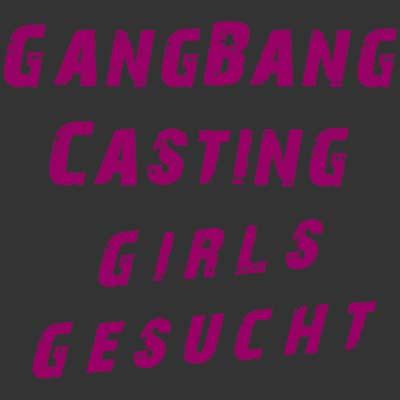 Gang-Bang Girls gesucht
