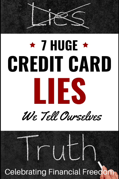 7 Huge Credit Card Lies You're Telling Yourself