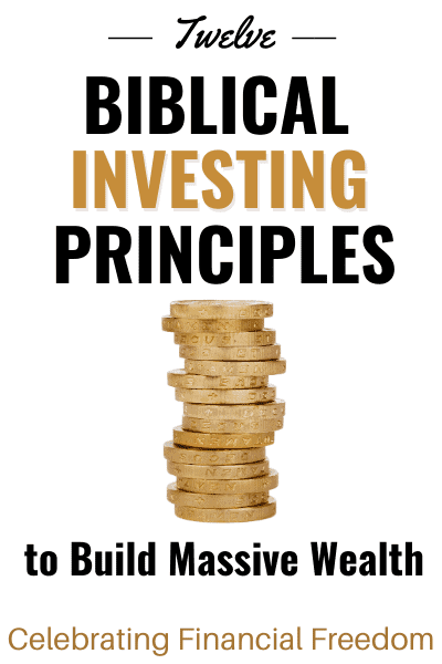 12 Biblical Investing Principles to Build Massive Wealth