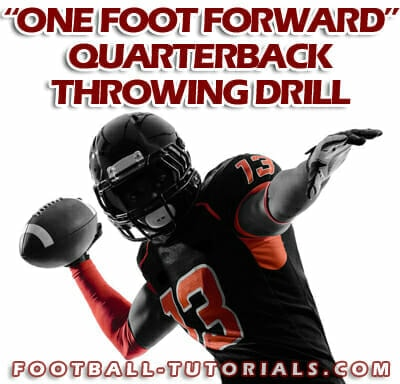 ONE FOOT FORWARD QUARTERBACK THROWING DRILL