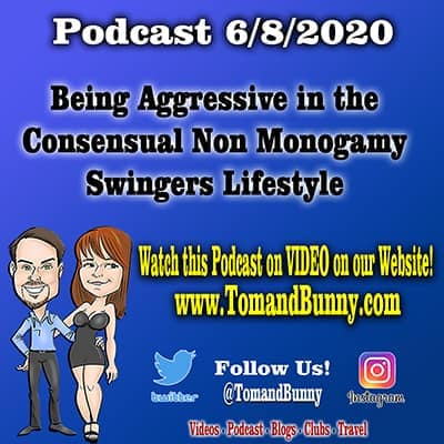 6-8-2020 - Too aggressive in the Consensual Non Monogamy Swingers Lifestyle