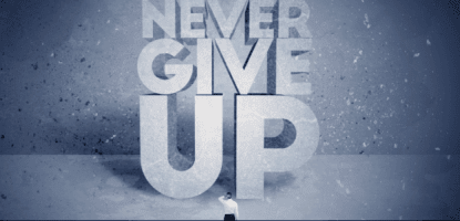 Never give up? Non merci